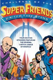 Challenge of the Super Friends – United They Stand