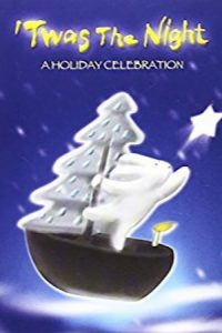 'Twas the Night – A Holiday Celebration